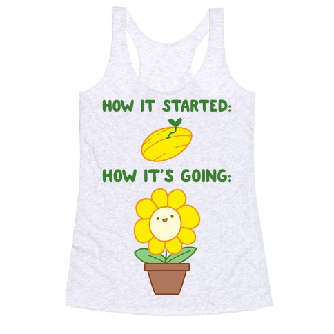 How It Started and How It's Going Flower Racerback Tank Top