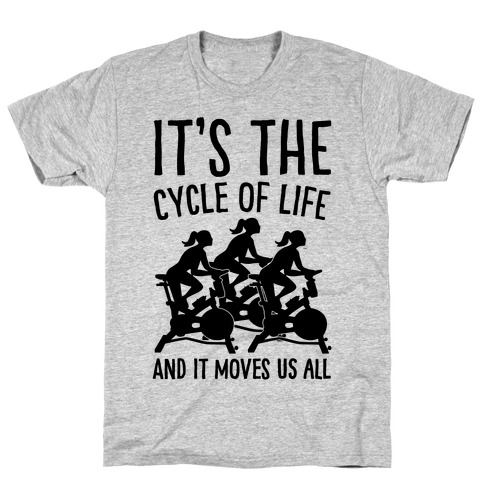 It's The Cycle of Life Spinning Parody T-Shirt
