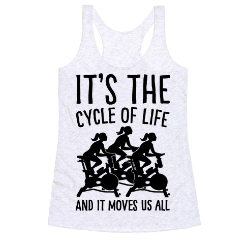It's The Cycle of Life Spinning Parody Racerback Tank Top