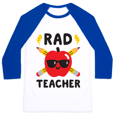 Rad Teacher Baseball Tee