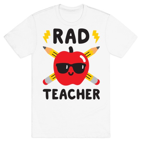 Rad Teacher T-Shirt