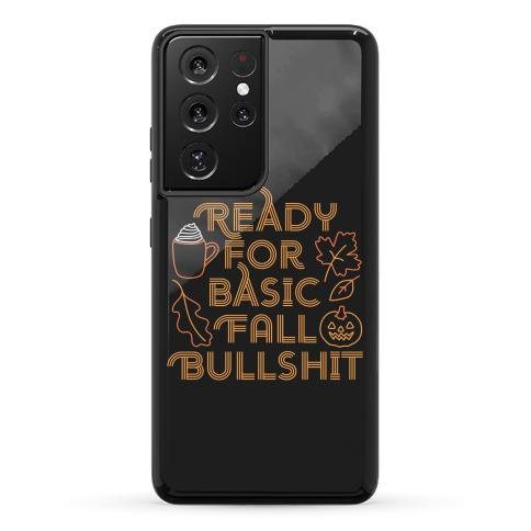 Ready For Basic Fall Bullshit Phone Case