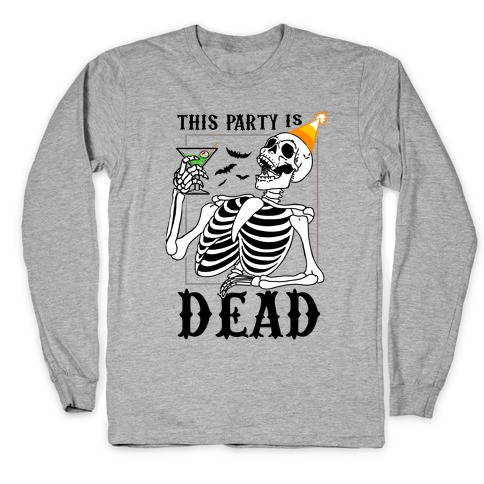 This Party Is Dead Long Sleeve T-Shirt