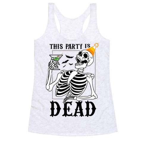 This Party Is Dead Racerback Tank Top