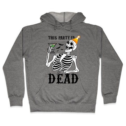 This Party Is Dead Hooded Sweatshirt