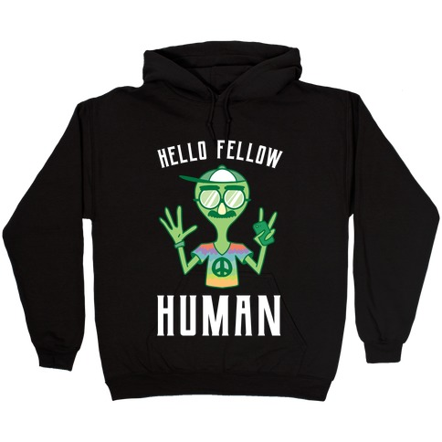 HELLO FELLOW HUMAN Hooded Sweatshirt