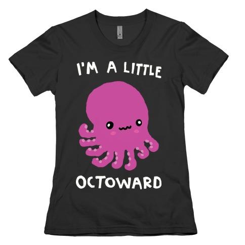 I'm A Little Octoward Womens T-Shirt