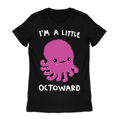 I'm A Little Octoward Womens T-Shirt