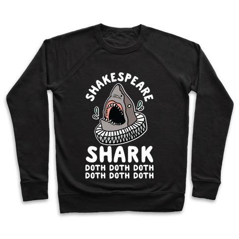 Shakespeare Shark Doth Doth Doth Pullover