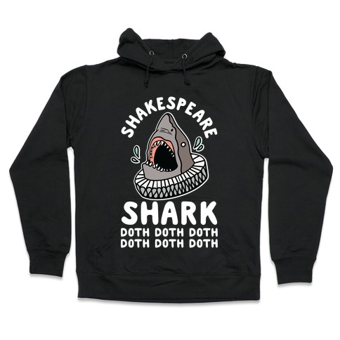 Shakespeare Shark Doth Doth Doth Hooded Sweatshirt