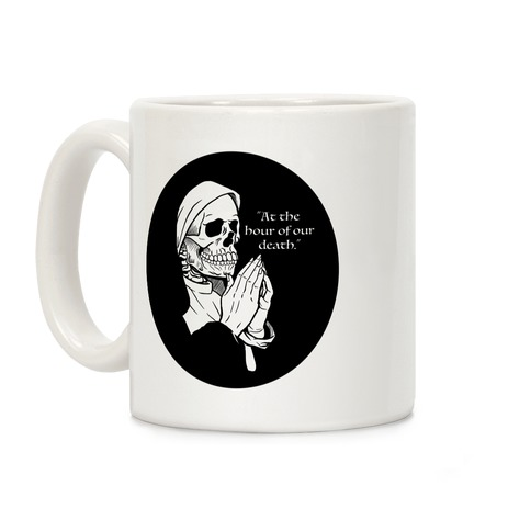 At The Hour of Our Death Coffee Mug