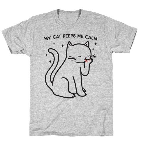 My Cat Keeps Me Calm T-Shirt