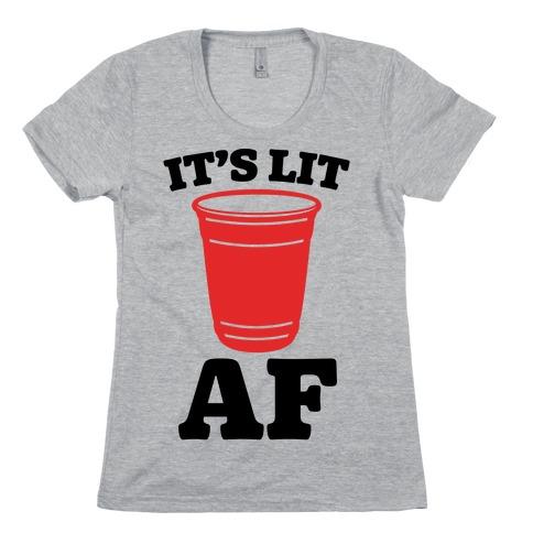 It's Lit Af Womens T-Shirt