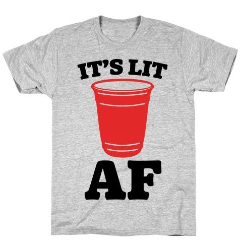 It's Lit Af T-Shirt