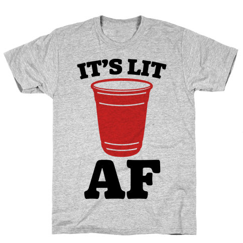 It's Lit Af Mens T-Shirt