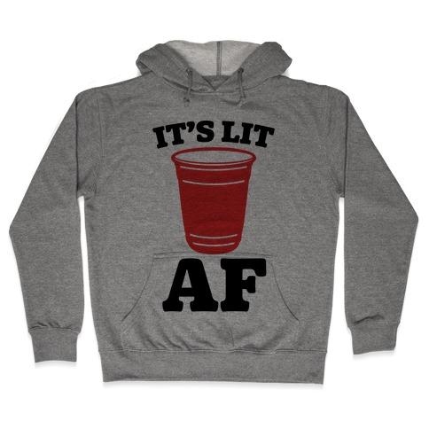 It's Lit Af Hooded Sweatshirt
