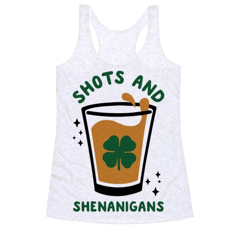 Shots and Shenanigans Racerback Tank Top