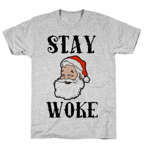 Stay Woke Santa T-Shirt