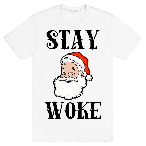 Stay Woke Santa T-Shirt
