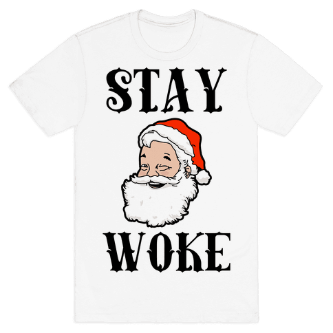 Stay Woke Santa Mens T-Shirt