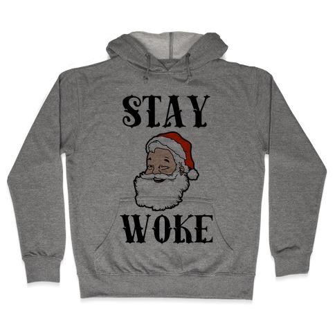 Stay Woke Santa Hooded Sweatshirt