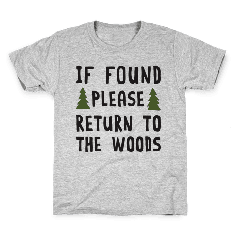 If Found Please Return To The Woods Kids T-Shirt