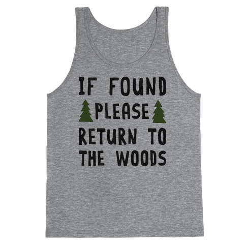 If Found Please Return To The Woods Tank Top