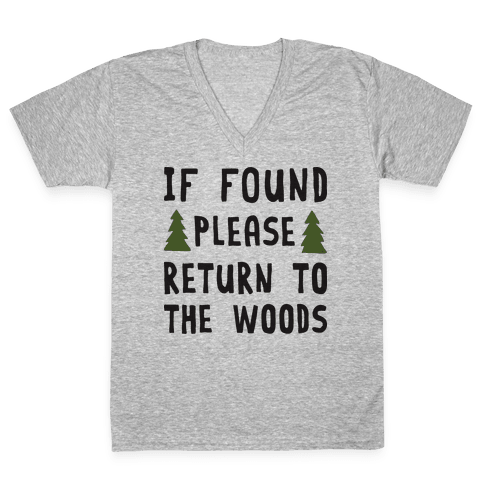 If Found Please Return To The Woods V-Neck Tee Shirt