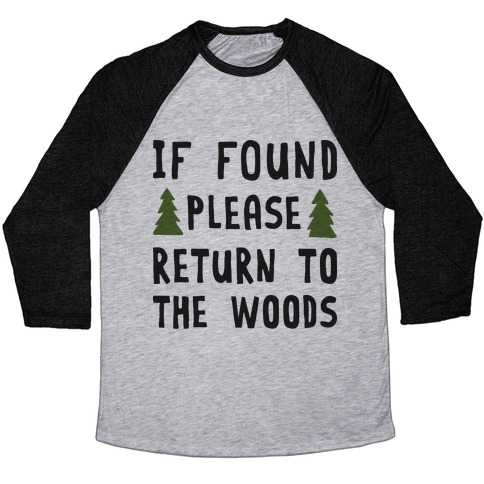 If Found Please Return To The Woods Baseball Tee
