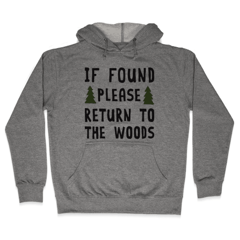 If Found Please Return To The Woods Hooded Sweatshirt