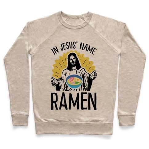 In Jesus' Name Ramen Pullover