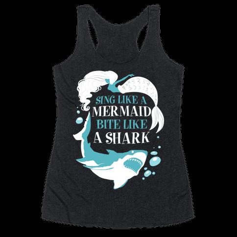 Sing Like a Mermaid, Bite Like A Shark Racerback Tank Top