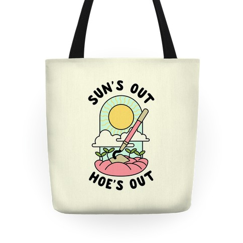 Sun's Out Hoe's Out Tote