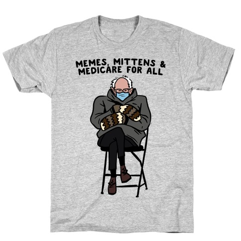 Bernie Memes, Mittens, And Medicare For All T-Shirt