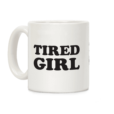 Tired Girl Coffee Mug