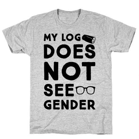 My Log Does Not See Gender Parody Mens T-Shirt