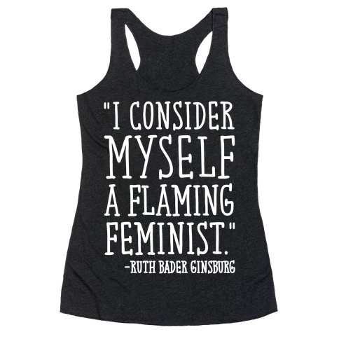 I Consider Myself A Flaming Feminist RBG Quote White Print Racerback Tank Top