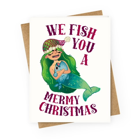 We Fish You a Mermy Christmas Greeting Card