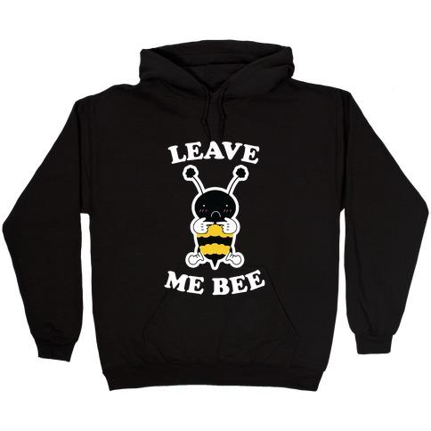 Leave Me Bee Hooded Sweatshirt