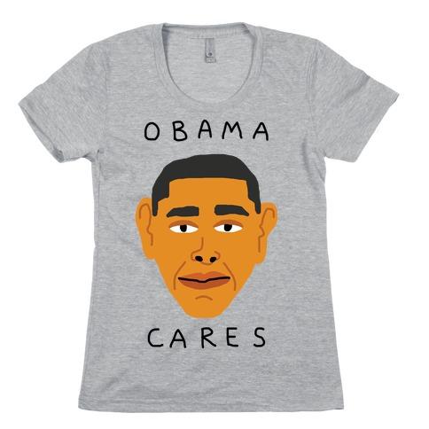 Obama Cares Womens T-Shirt