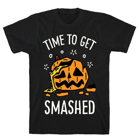 Time To Get Smashed Pumpkin T-Shirt