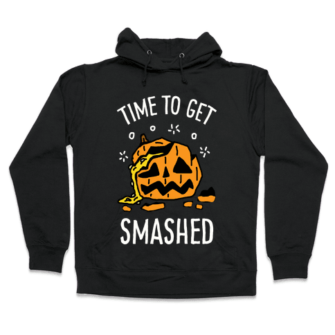 Time To Get Smashed Pumpkin Hooded Sweatshirt