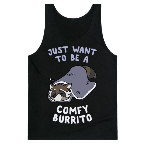 Just Want To Be A Comfy Raccoon Burrito Tank Top