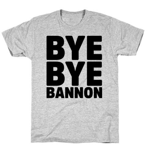 Bye Bye Bannon Mens T-Shirt