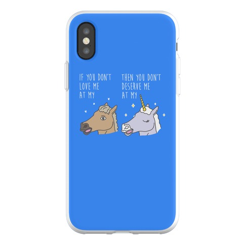 If You Don't Love Me At My Horse Then You Don't Deserve Me At My Unicorn Phone Flexi-Case