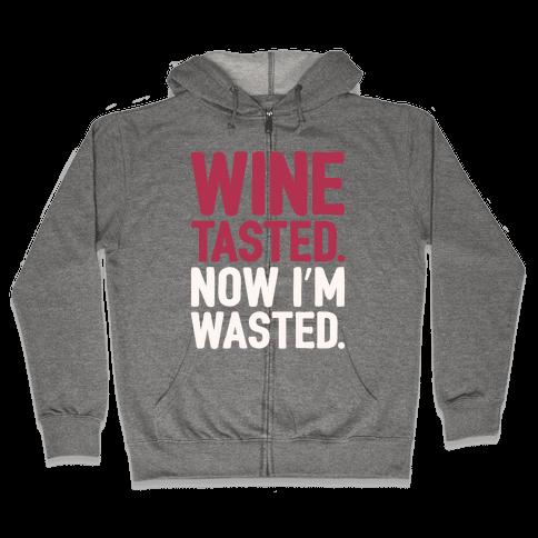 Wine Tasted Now I'm Wasted White Print Zip Hoodie