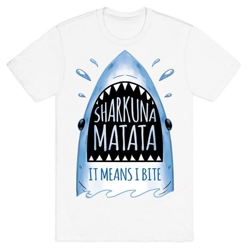 Sharkuna Matata T-Shirt