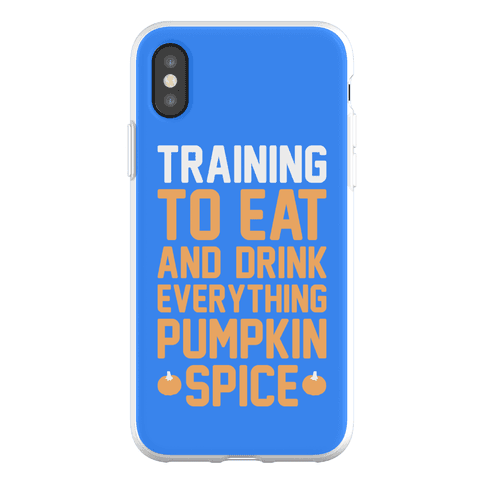 Training To Eat And Drink Everything Pumpkin Spice Phone Flexi-Case