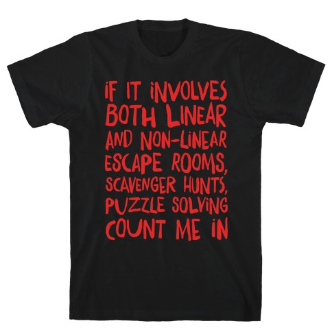 If It Involves Escape Rooms Count Me In White Print T-Shirt