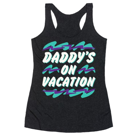 Daddy's On Vacation White Print Racerback Tank Top